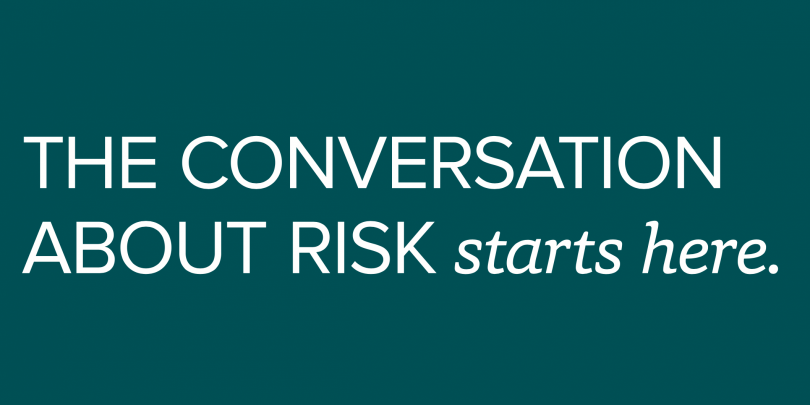 """image that says """"the conversation about risk starts here"""""""