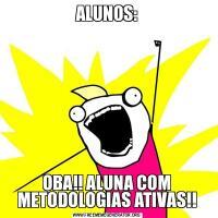 ALUNOS:OBA!! ALUNA COM METODOLOGIAS ATIVAS!!