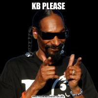 KB PLEASE