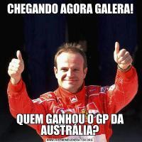 CHEGANDO AGORA GALERA!QUEM GANHOU O GP DA AUSTRÁLIA?