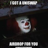 I GOT A UNISWAPAIRDROP FOR YOU
