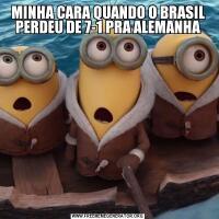 MINHA CARA QUANDO O BRASIL PERDEU DE 7-1 PRA ALEMANHA
