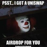 PSST... I GOT A UNISWAPAIRDROP FOR YOU