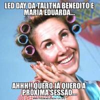 LED DAY DA TALITHA BENEDITO E MARIA EDUARDA...AHHH!! QUERO JÁ QUERO A PRÓXIMA SESSÃO...