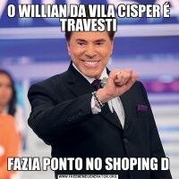 O WILLIAN DA VILA CISPER É TRAVESTIFAZIA PONTO NO SHOPING D