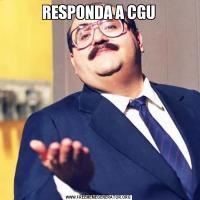 RESPONDA A CGU