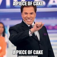 A PIECE OF CAKEA PIECE OF CAKE