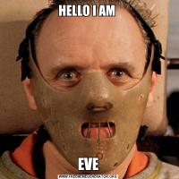 HELLO I AM EVE