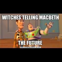 WITCHES TELLING MACBETH THE FUTURE