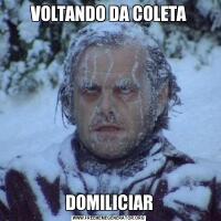 VOLTANDO DA COLETADOMILICIAR