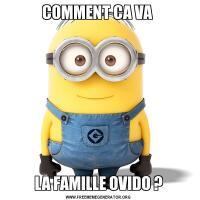 COMMENT CA VA LA FAMILLE OVIDO ?