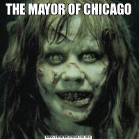 THE MAYOR OF CHICAGO