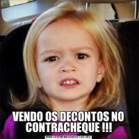 VENDO OS DECONTOS NO CONTRACHEQUE !!!