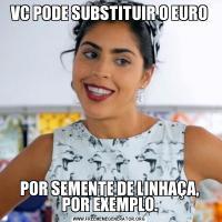 VC PODE SUBSTITUIR O EUROPOR SEMENTE DE LINHAÇA, POR EXEMPLO.