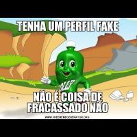 TENHA UM PERFIL FAKENÃO É COISA DE FRACASSADO NÃO