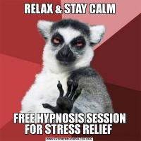 RELAX & STAY CALMFREE HYPNOSIS SESSION FOR STRESS RELIEF