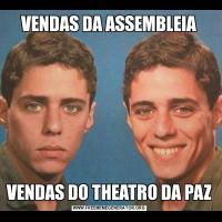 VENDAS DA ASSEMBLEIAVENDAS DO THEATRO DA PAZ