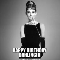 HAPPY BIRTHDAY DAHLING!!!