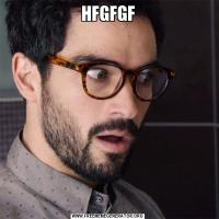 HFGFGF