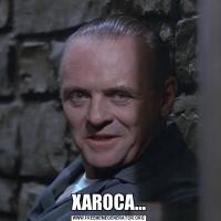 XAROCA...