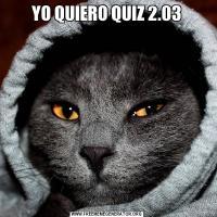 YO QUIERO QUIZ 2.03