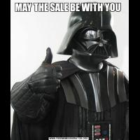 MAY THE SALE BE WITH YOU