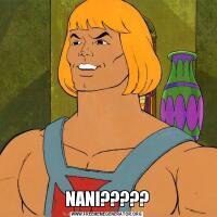 NANI?????