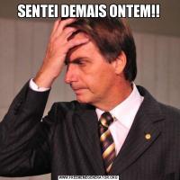 SENTEI DEMAIS ONTEM!!