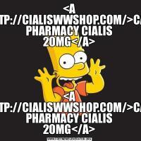 <A HREF=HTTP://CIALISWWSHOP.COM/>CANADIAN PHARMACY CIALIS 20MG</A><A HREF=HTTP://CIALISWWSHOP.COM/>CANADIAN PHARMACY CIALIS 20MG</A>