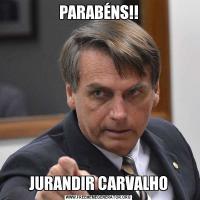 PARABÉNS!!JURANDIR CARVALHO