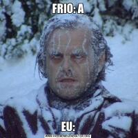 FRIO: AEU: