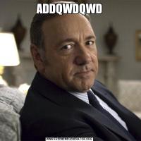 ADDQWDQWD