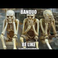 BANQUOBE LIKE