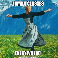 ZUMBA CLASSES EVERYWHERE!