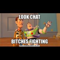 LOOK CHATBITCHES FIGHTING