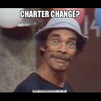 CHARTER CHANGE?