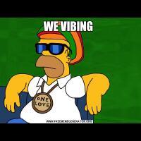 WE VIBING