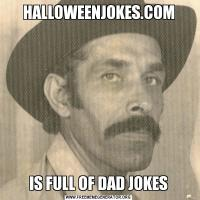 HALLOWEENJOKES.COMIS FULL OF DAD JOKES