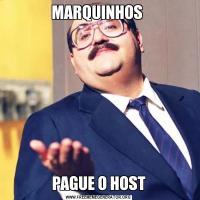 MARQUINHOS PAGUE O HOST
