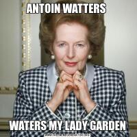 ANTOIN WATTERS WATERS MY LADY GARDEN
