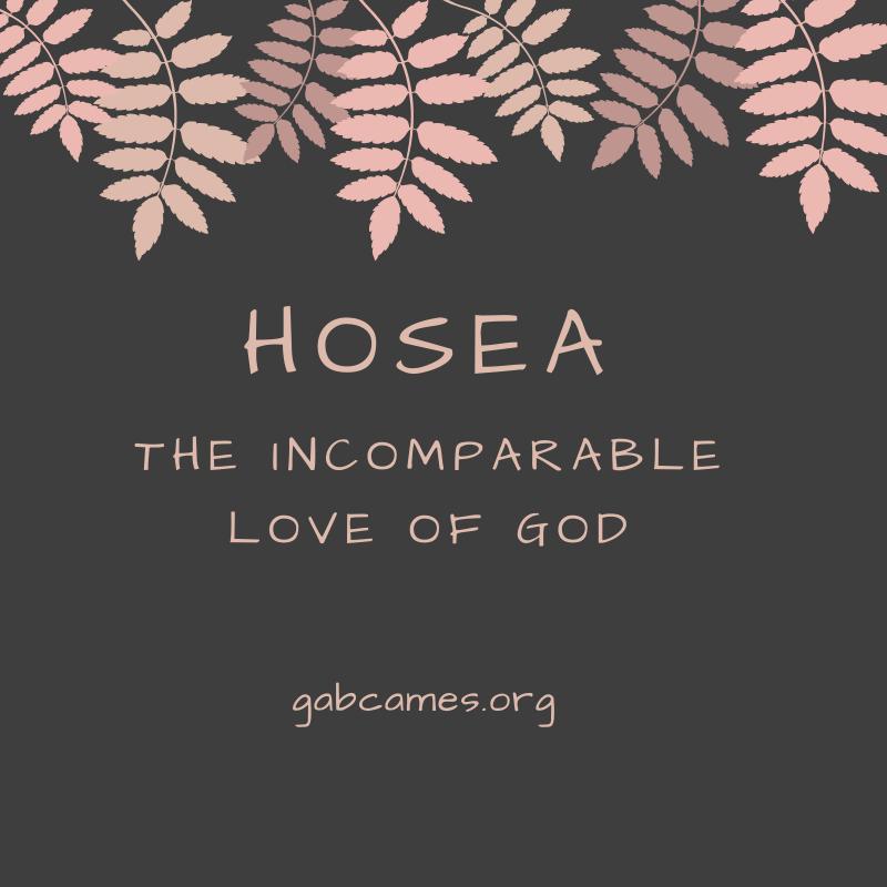 Hosea: The Incomparable Love of God