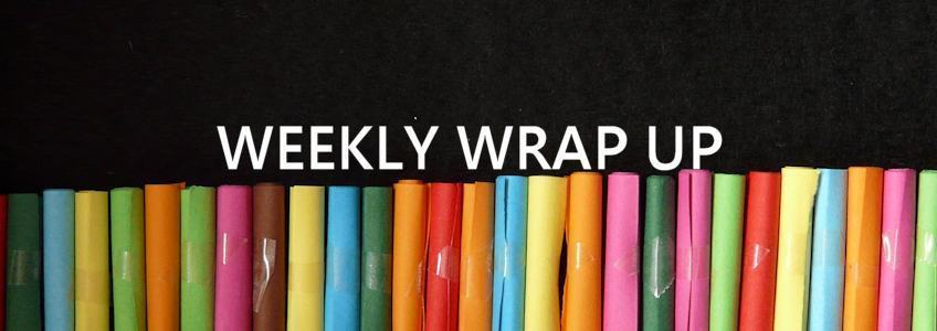 Weekly Wrap Up (Aug. 2 - Aug.8)