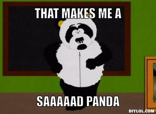 sad-panda-meme-generator-that-makes-me-a-saaaaad-panda-6a8a0b.jpg