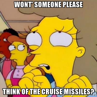 helen-lovejoy-wont-someone-please-think-of-the-cruise-missiles.jpg