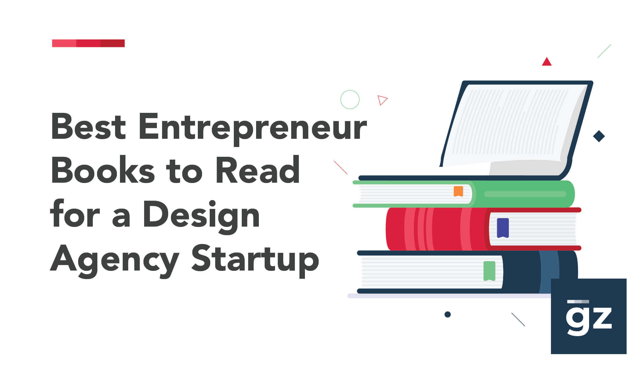 10 Highly Recommended Entrepreneur Books to Read for a Design Agency...