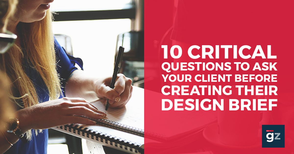 10 Critical Questions To Ask Your Client Before Creating Their Desig...
