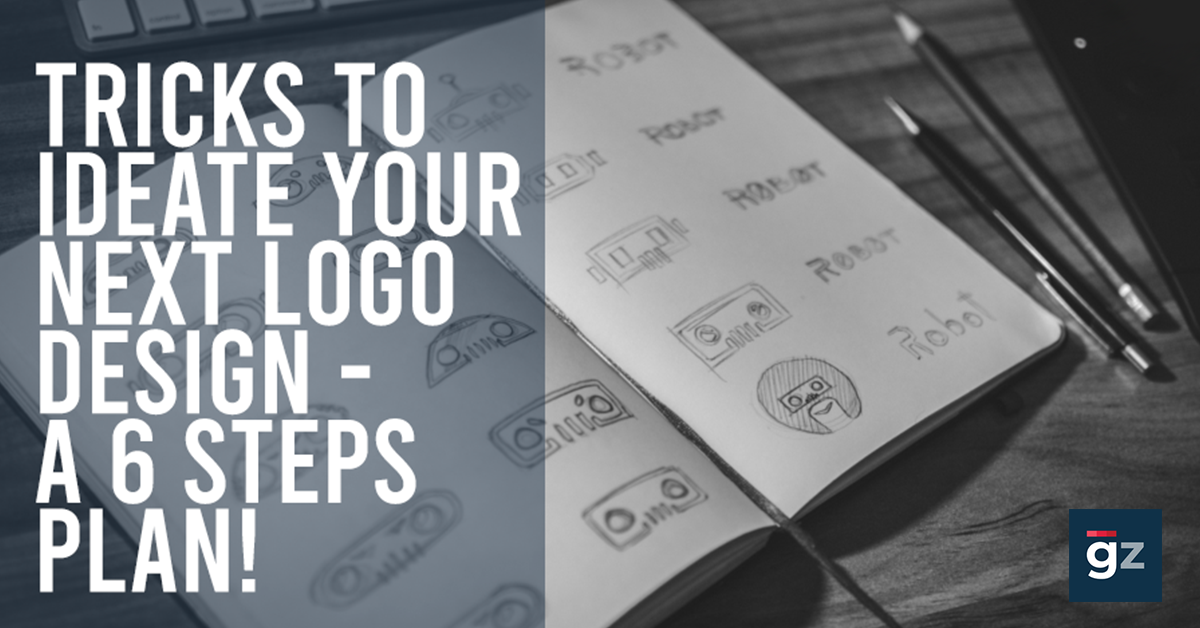 Tricks to Ideate Your Next Logo Design – A 6 Steps Plan!