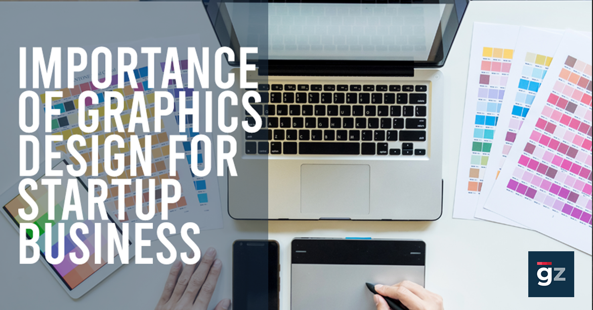 Why is Graphic Design a Must for Every Startup Business?