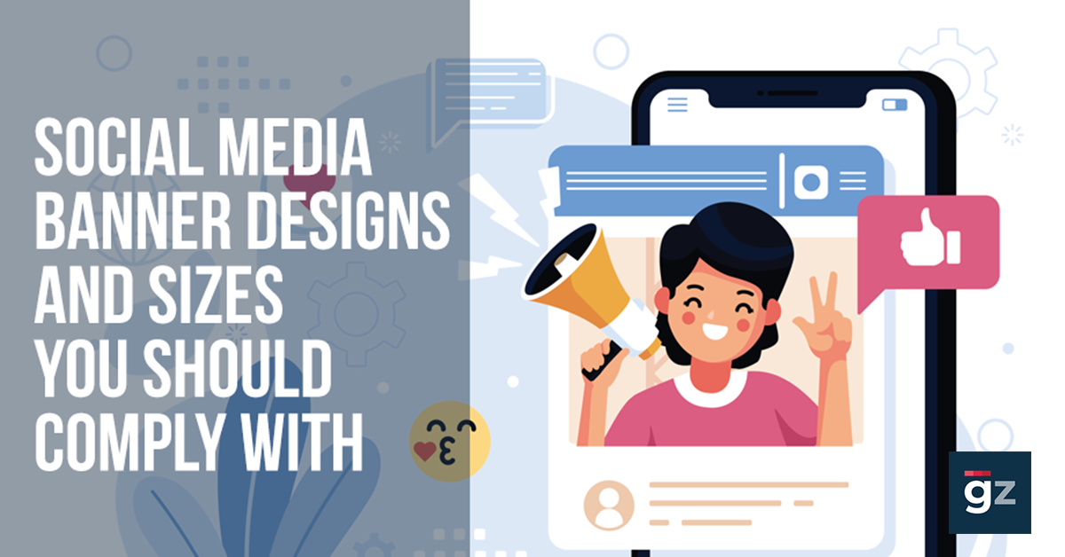 Social Media Banner Designs And Sizes You Should Comply With