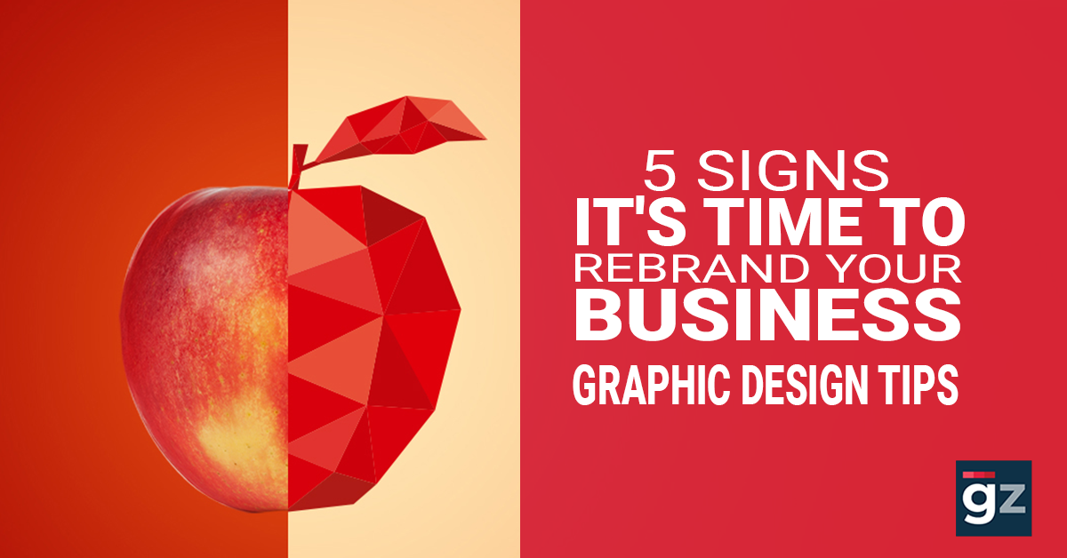 5 Signs It's Time to Rebrand Your Business – Graphic Design Tips
